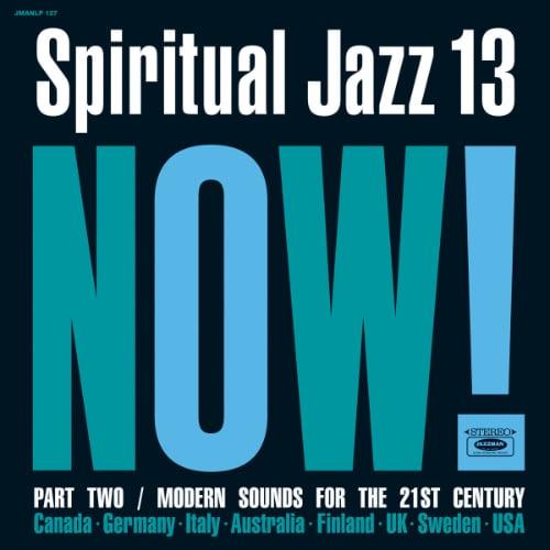 Spiritual Jazz 13: Now - Part 2 - Album Artwork